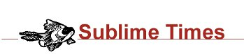 Subscribe to the Sublime Times Newsletter